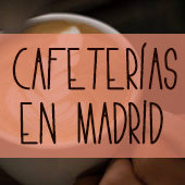 Cafeterías en Madrid